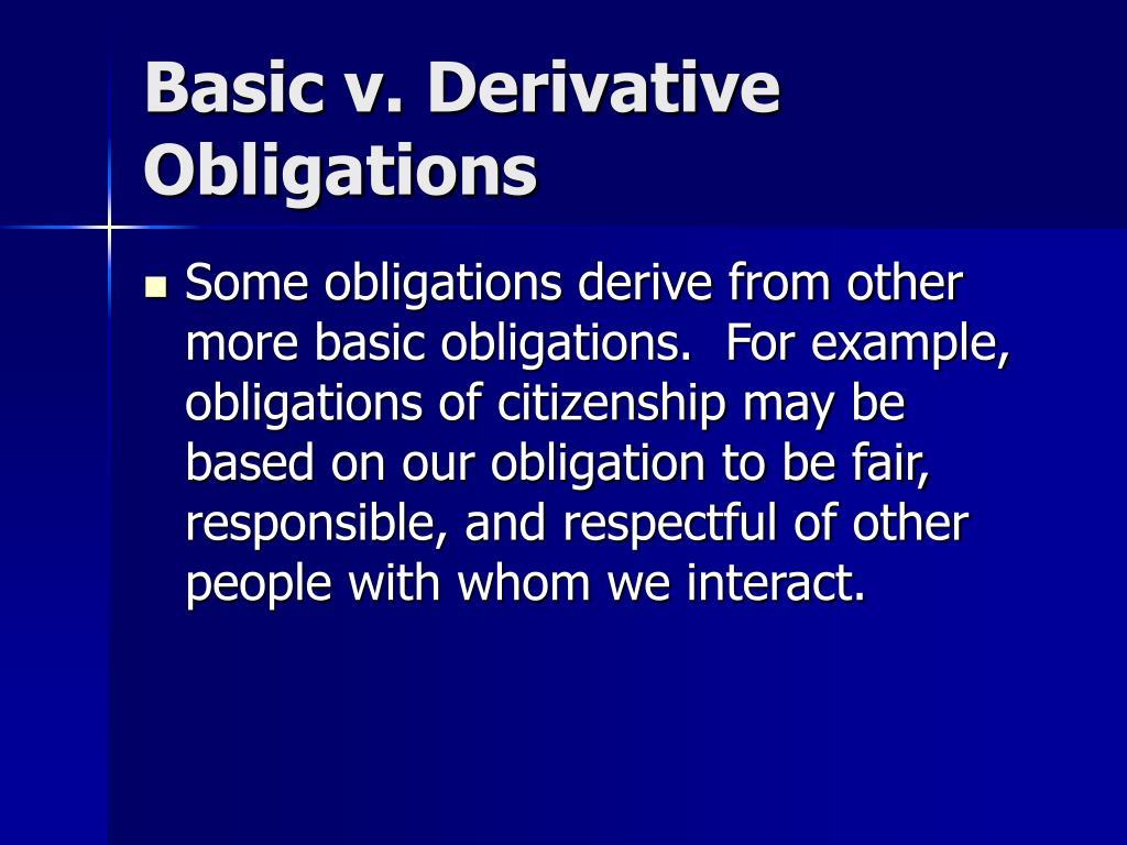 Basic v. Derivative Obligations