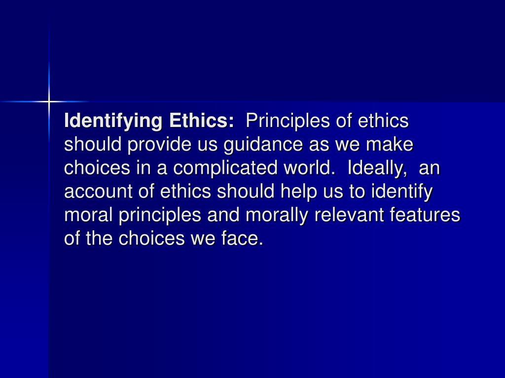 Identifying Ethics: