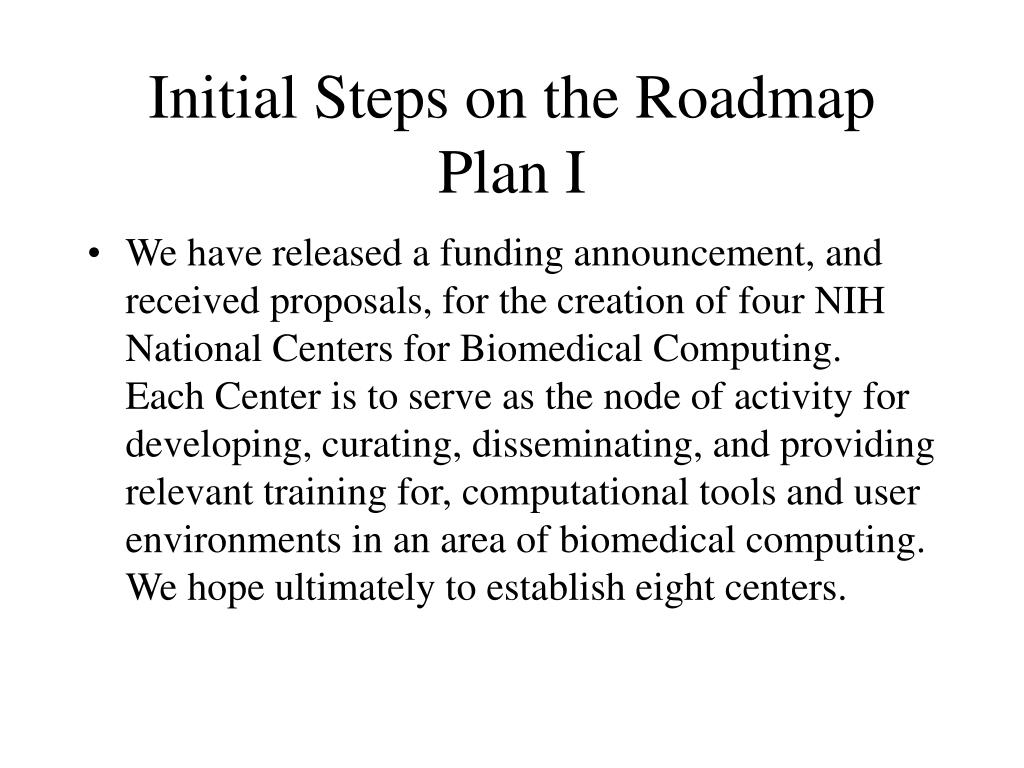 Initial Steps on the Roadmap Plan I