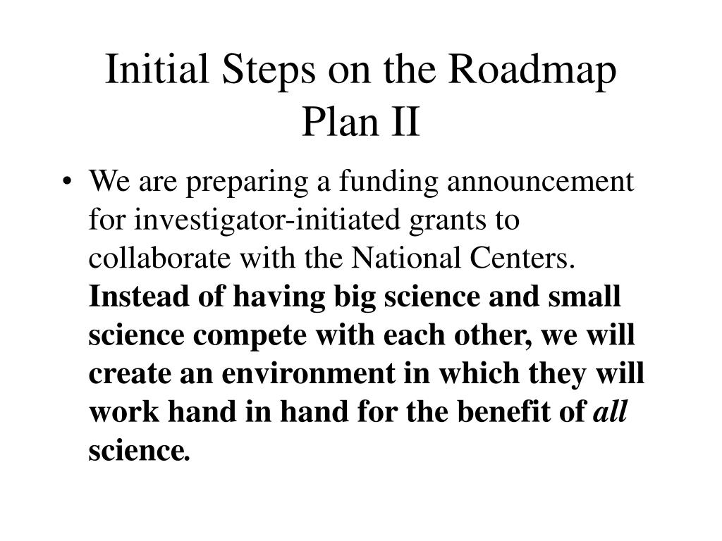 Initial Steps on the Roadmap Plan II