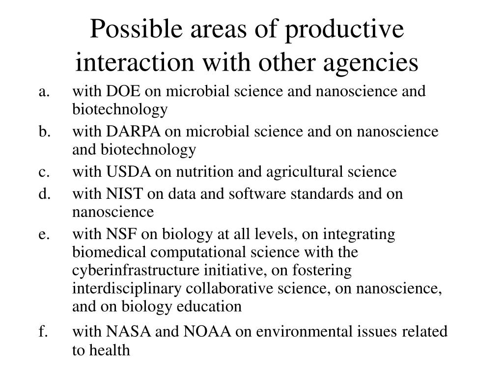 Possible areas of productive interaction with other agencies