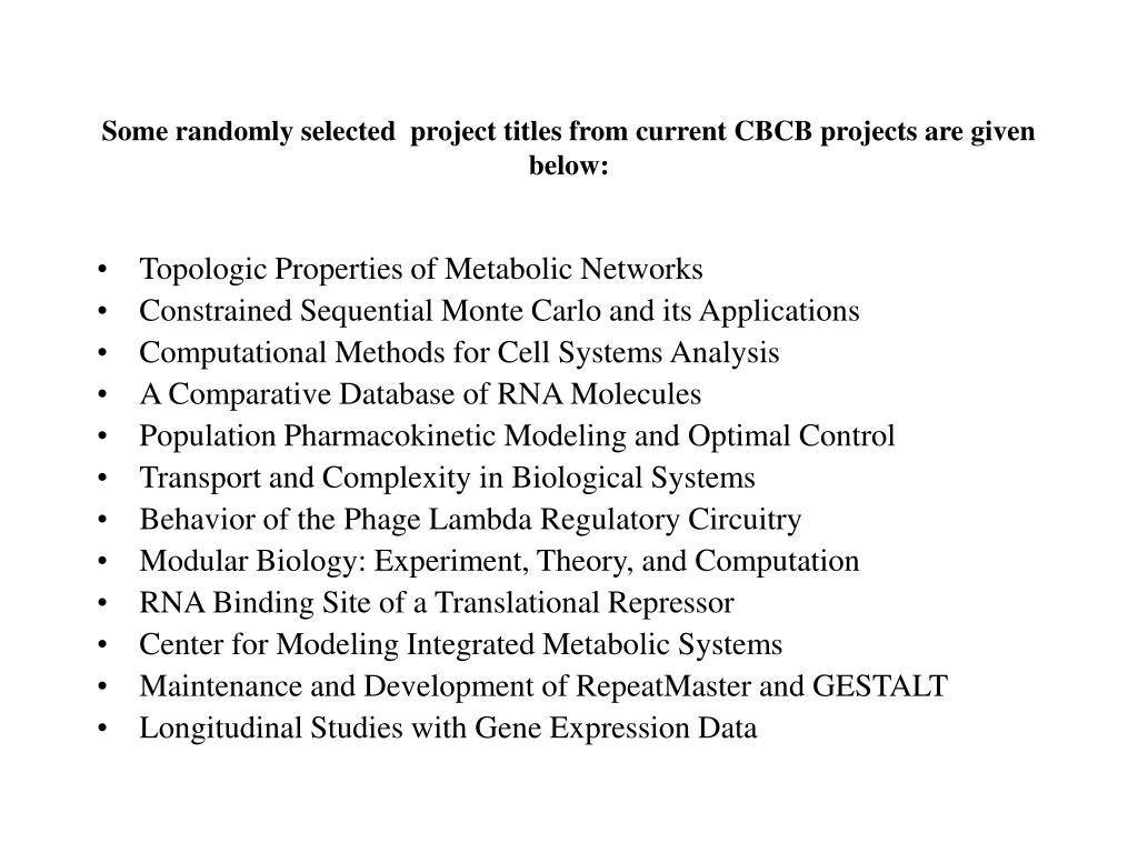 Some randomly selected  project titles from current CBCB projects are given below: