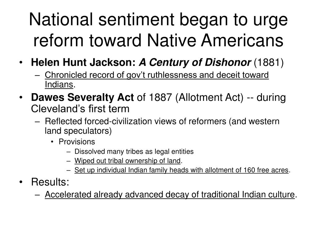 National sentiment began to urge reform toward Native Americans