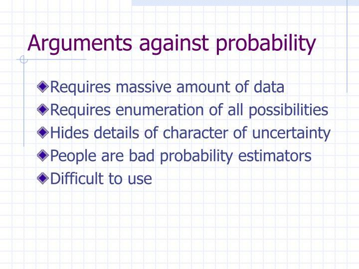 Arguments against probability
