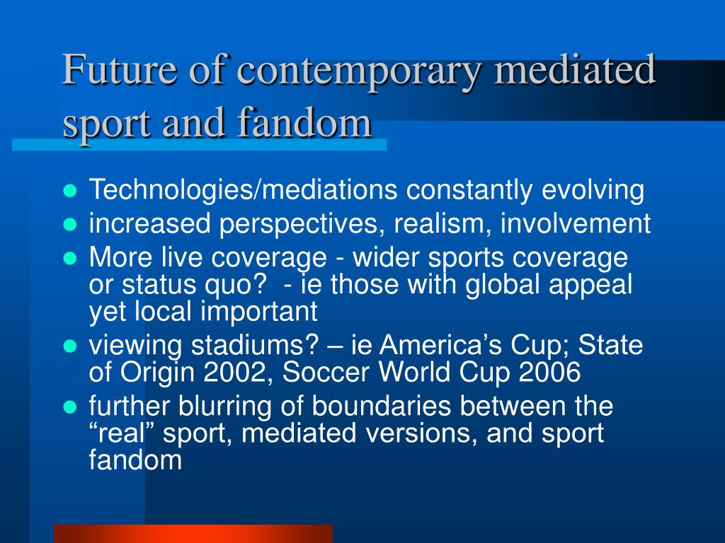 Future of contemporary mediated sport and fandom