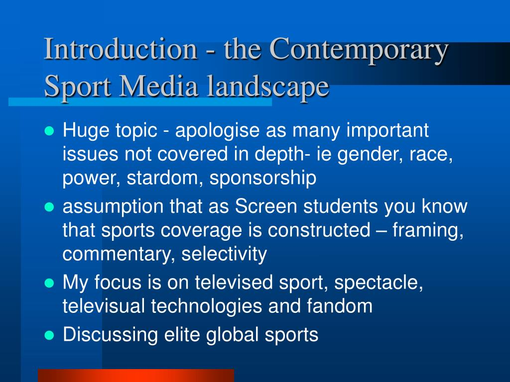 Introduction - the Contemporary Sport Media landscape