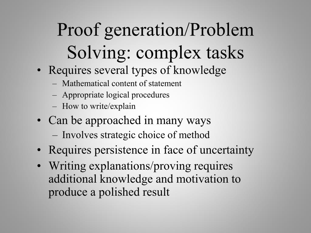 Proof generation/Problem Solving: complex tasks