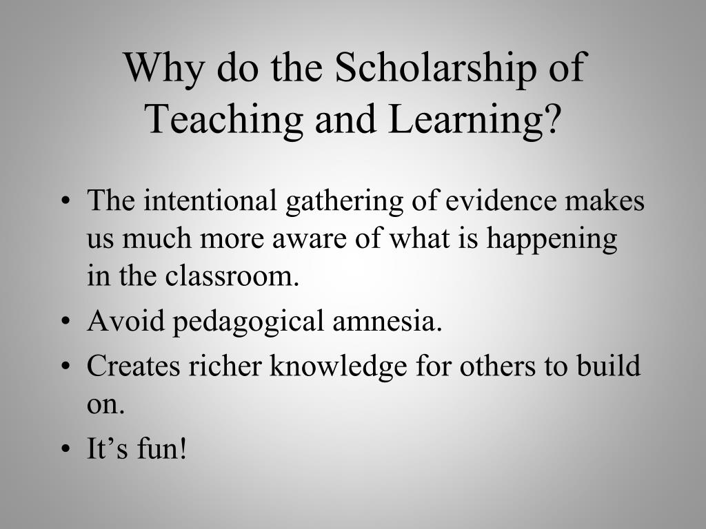 Why do the Scholarship of Teaching and Learning?