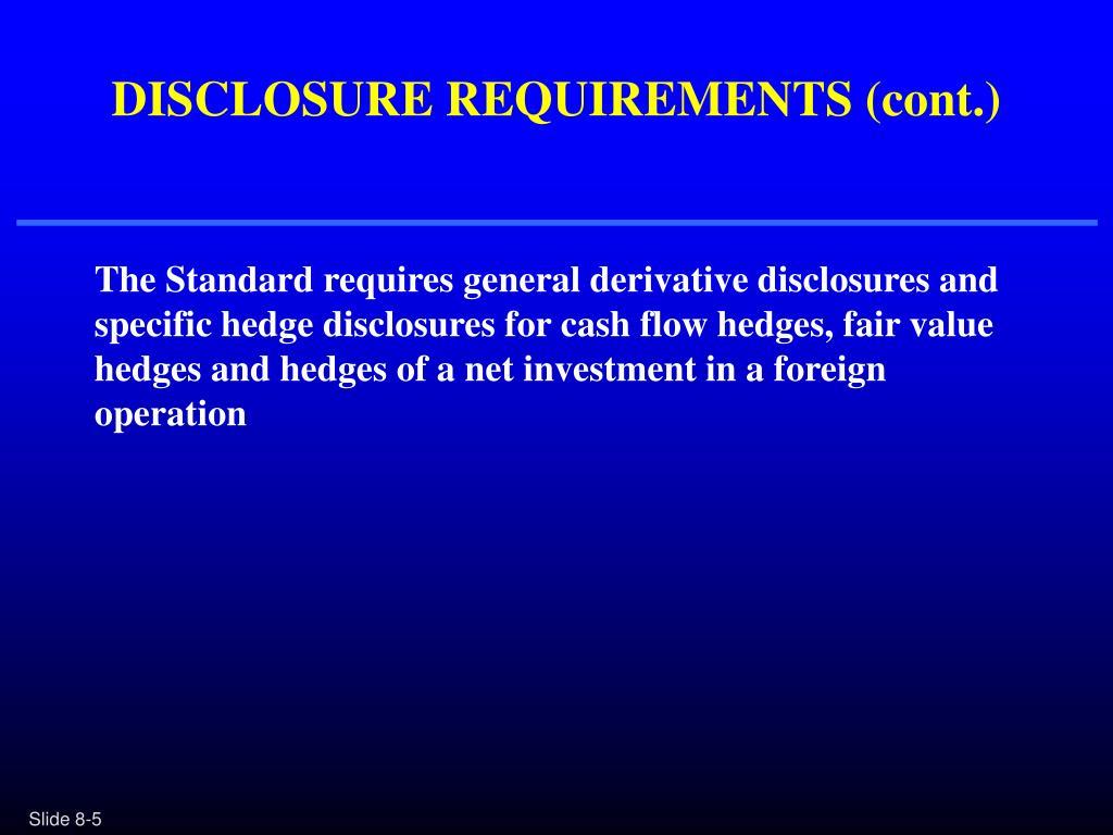 DISCLOSURE REQUIREMENTS (cont.)