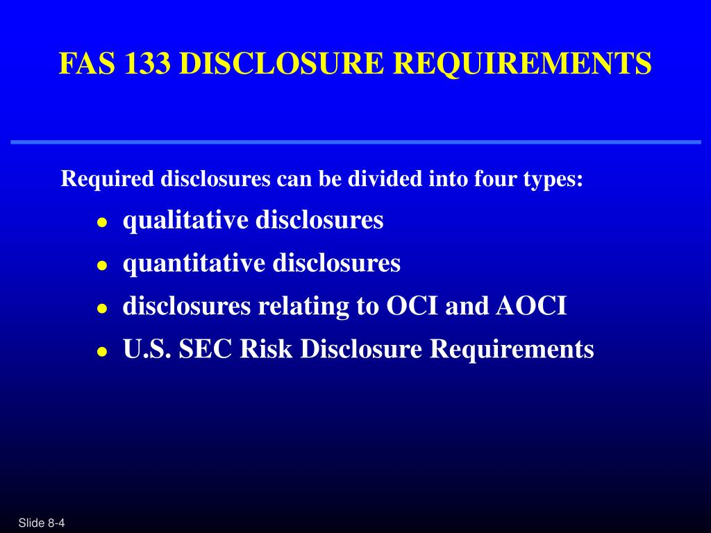 FAS 133 DISCLOSURE REQUIREMENTS