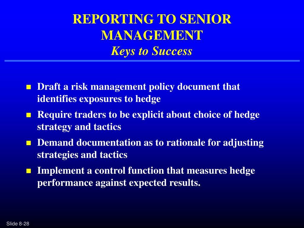 REPORTING TO SENIOR MANAGEMENT
