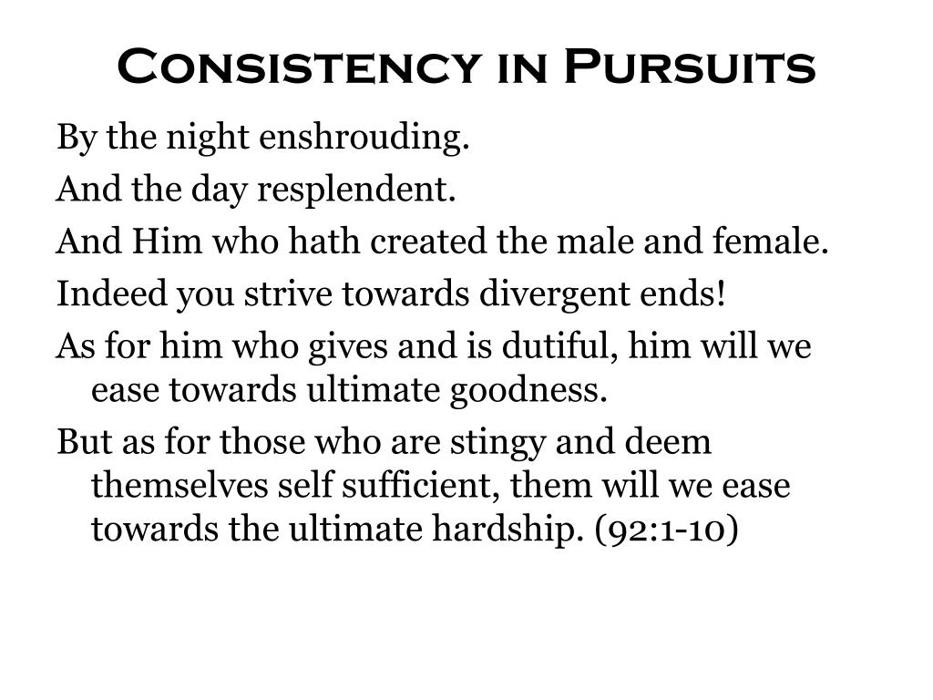 Consistency in Pursuits