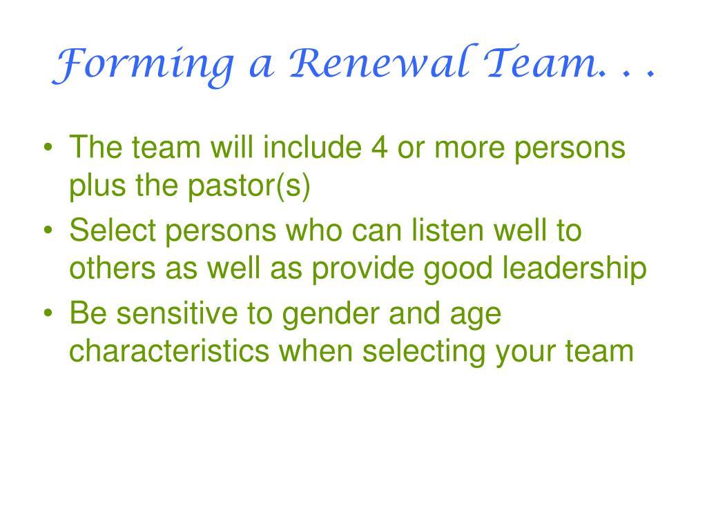 Forming a Renewal Team. . .