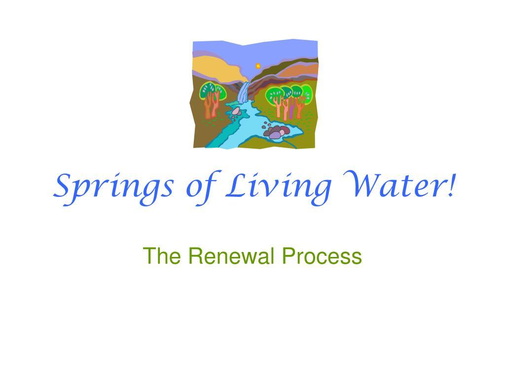 Springs of Living Water!