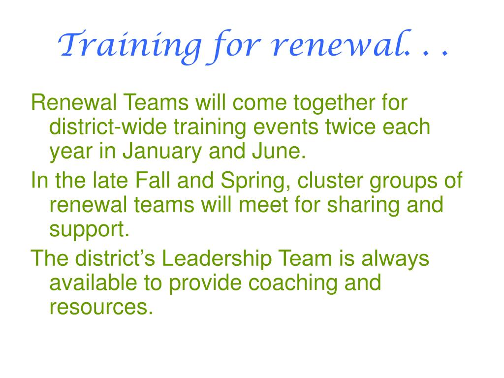 Training for renewal. . .