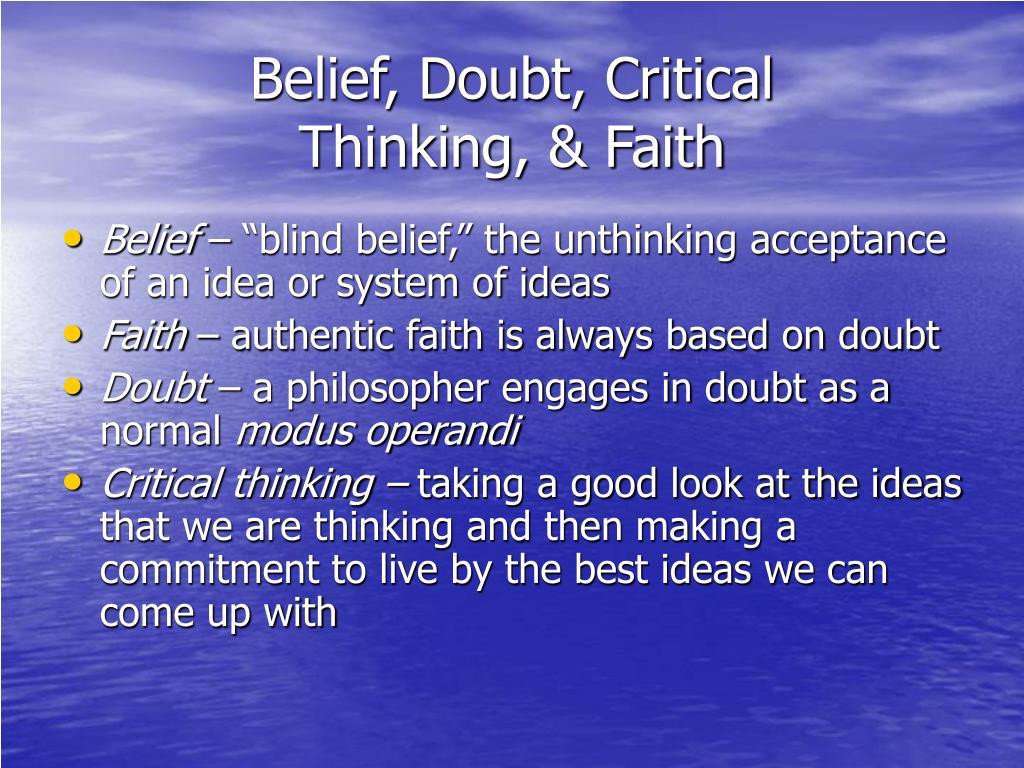 Belief, Doubt, Critical