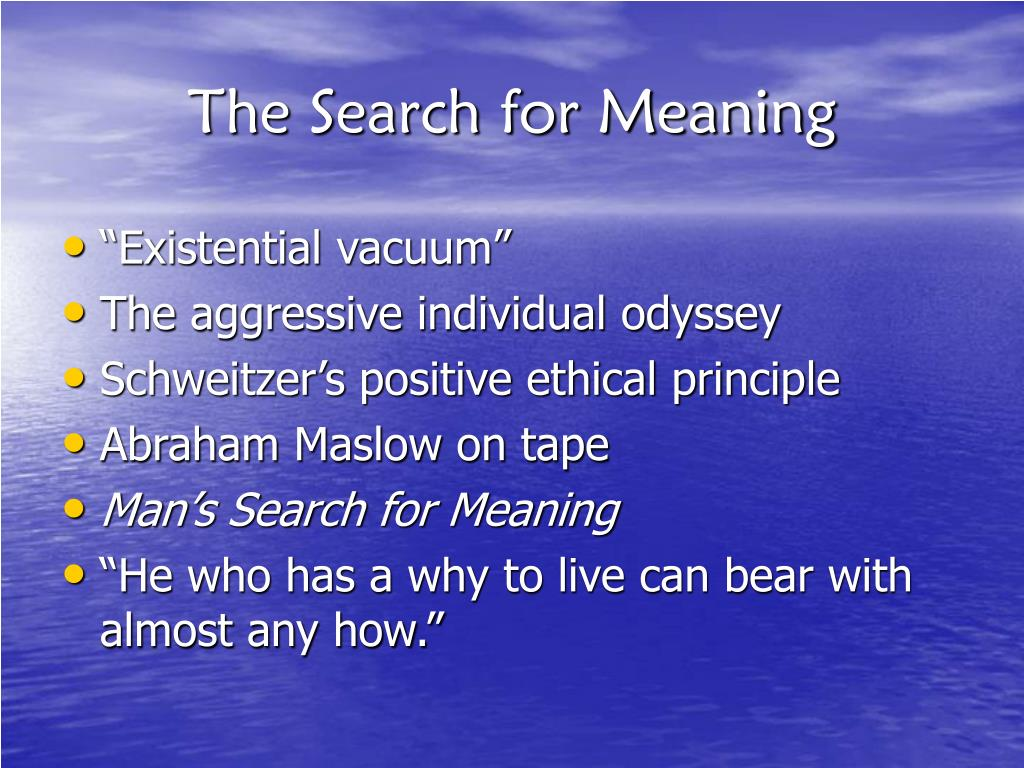 The Search for Meaning