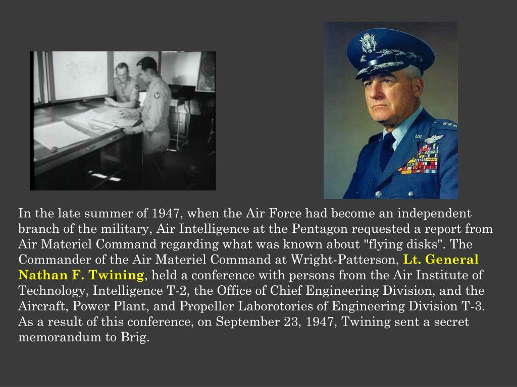 """In the late summer of 1947, when the Air Force had become an independent branch of the military, Air Intelligence at the Pentagon requested a report from Air Materiel Command regarding what was known about """"flying disks"""". The Commander of the Air Materiel Command at Wright-Patterson,"""