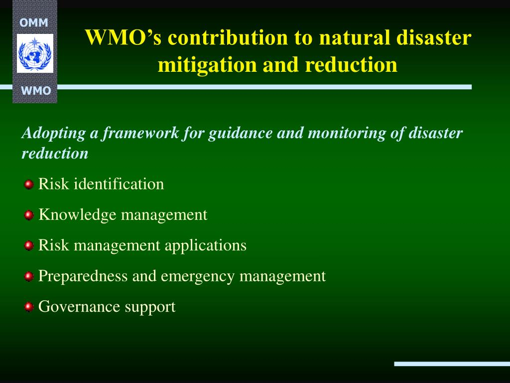 WMO's contribution to natural disaster mitigation and reduction