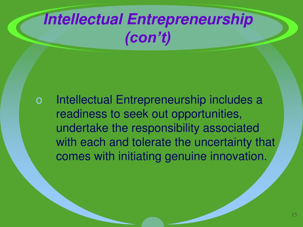 Intellectual Entrepreneurship (con't)