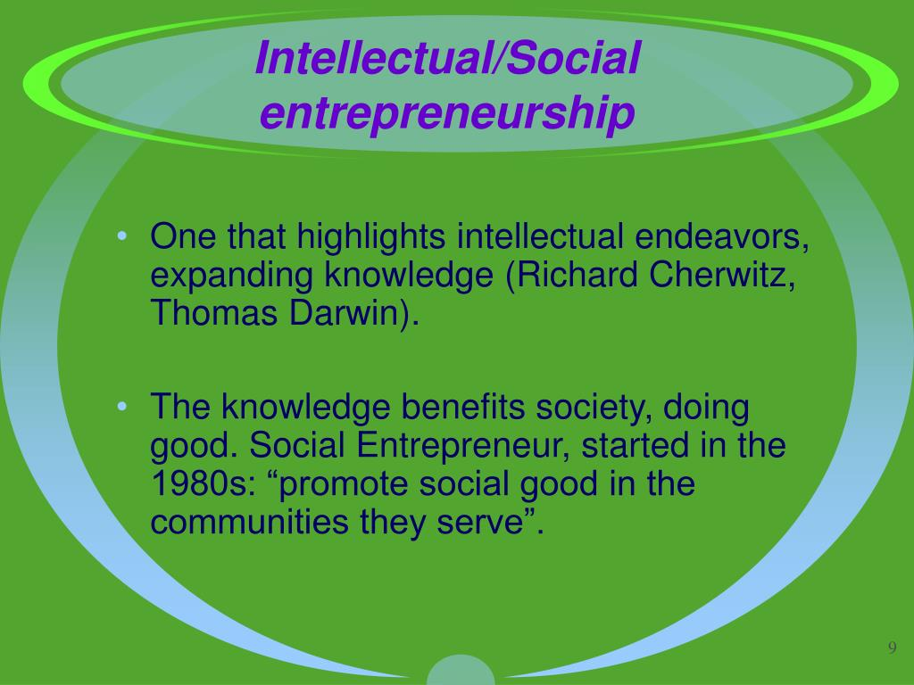 Intellectual/Social entrepreneurship