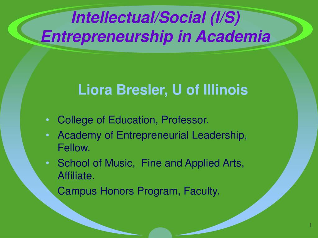 Intellectual/Social (I/S) Entrepreneurship in Academia