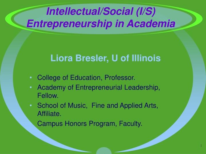 Intellectual social i s entrepreneurship in academia