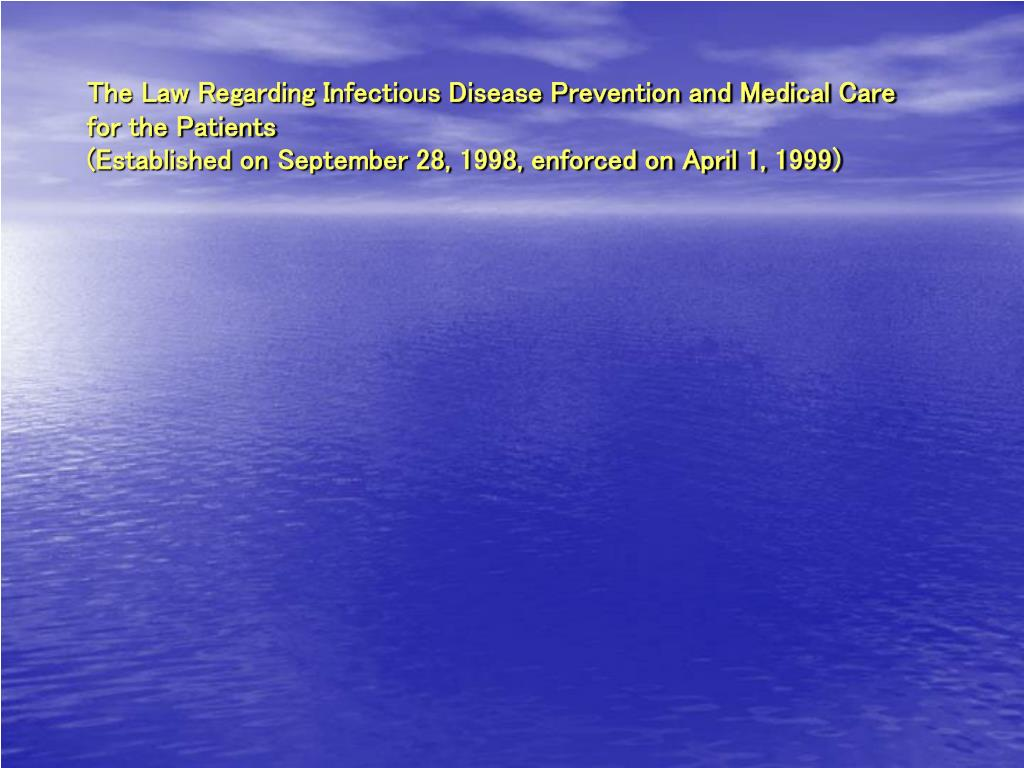 The Law Regarding Infectious Disease Prevention and Medical Care for the Patients