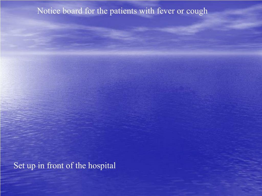 Notice board for the patients with fever or cough
