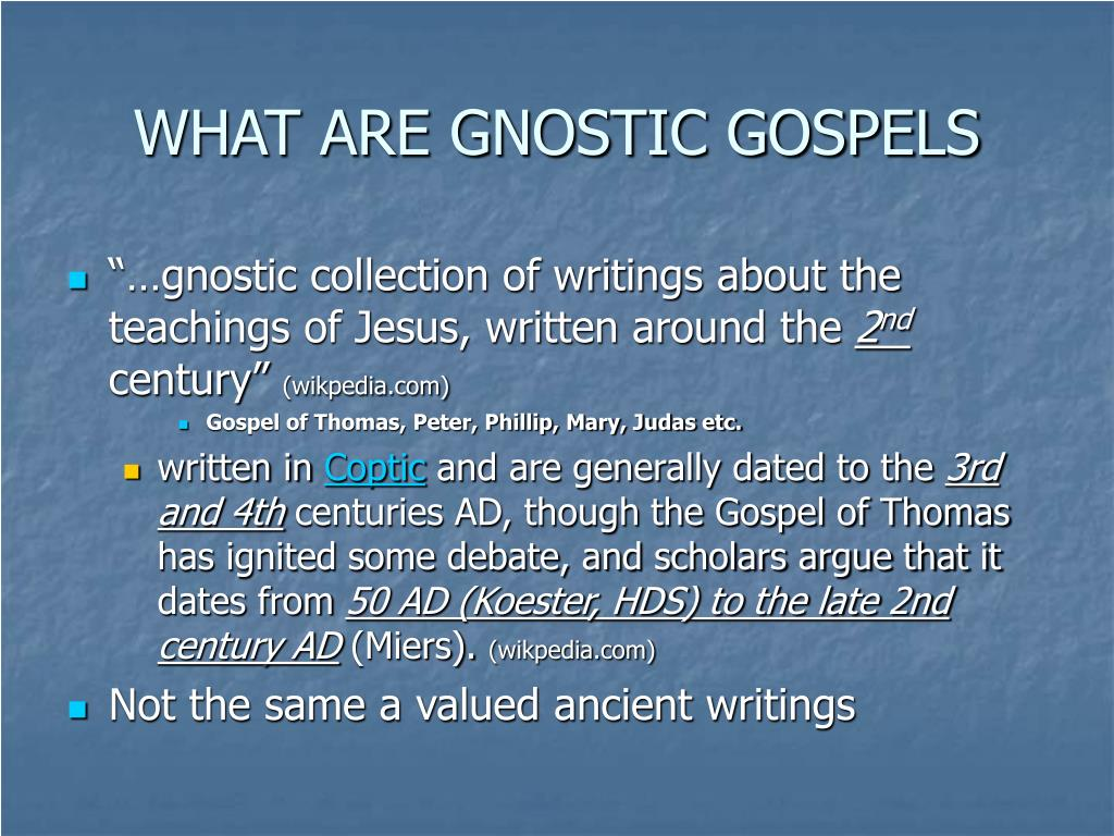 gnostic dating Gnosticism (from ancient greek: γνωστικός gnostikos, having knowledge, from γνῶσις gnōsis, knowledge) is a modern name for a variety of ancient religious ideas and systems, originating in jewish-christian milieus in the first and second century ad.