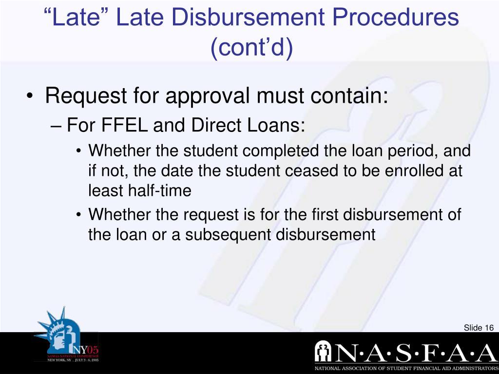 """Late"" Late Disbursement Procedures (cont'd)"