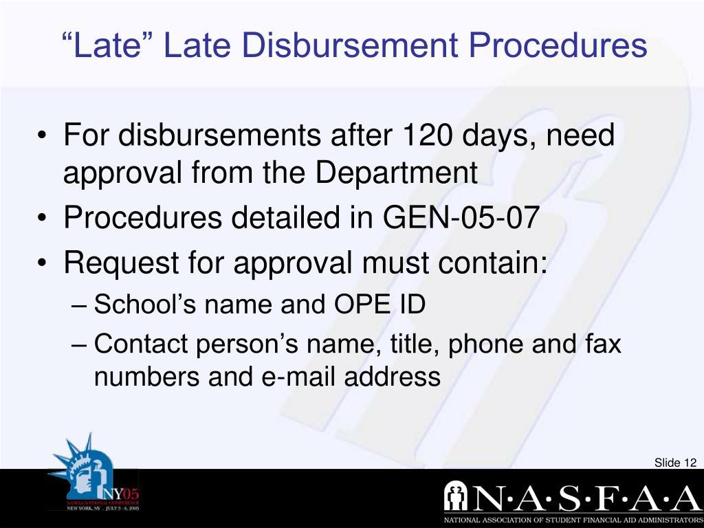 """Late"" Late Disbursement Procedures"