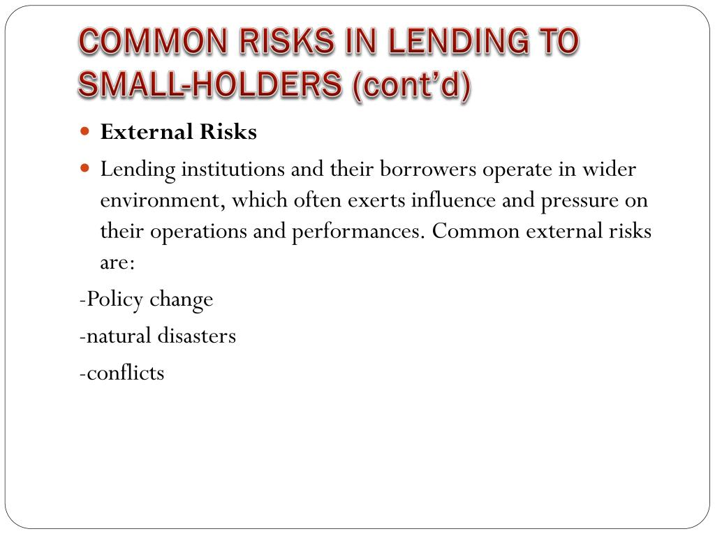 COMMON RISKS IN LENDING TO SMALL-HOLDERS (cont'd)