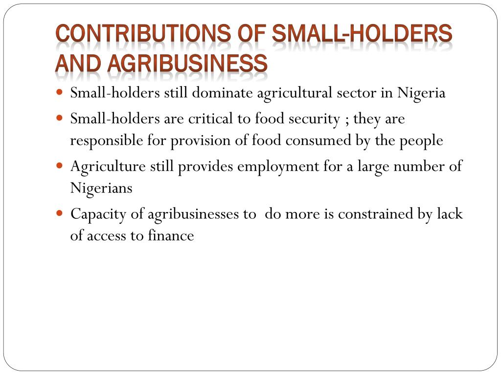 CONTRIBUTIONS OF SMALL-HOLDERS AND AGRIBUSINESS