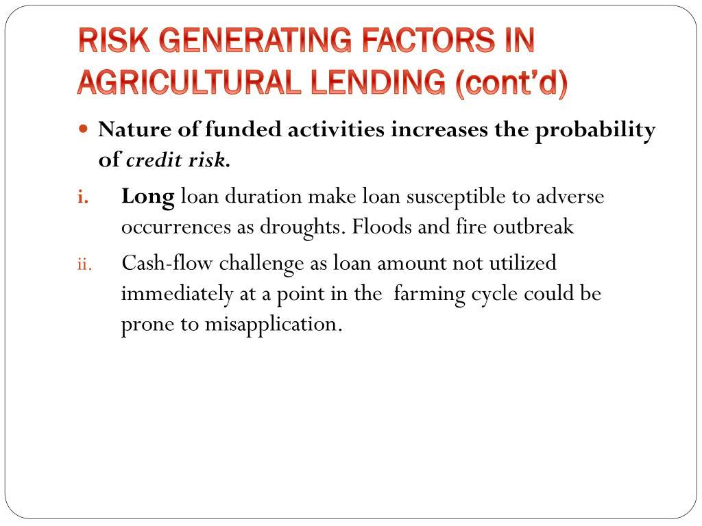 RISK GENERATING FACTORS IN AGRICULTURAL LENDING (cont'd)