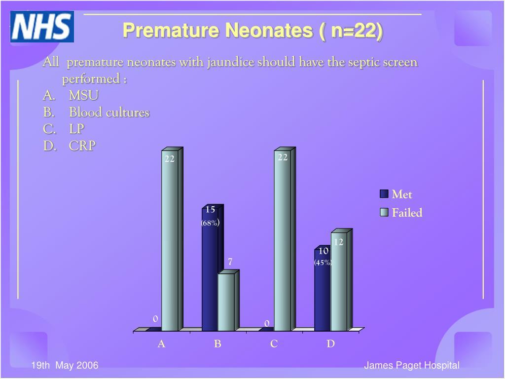 Premature Neonates ( n=22)