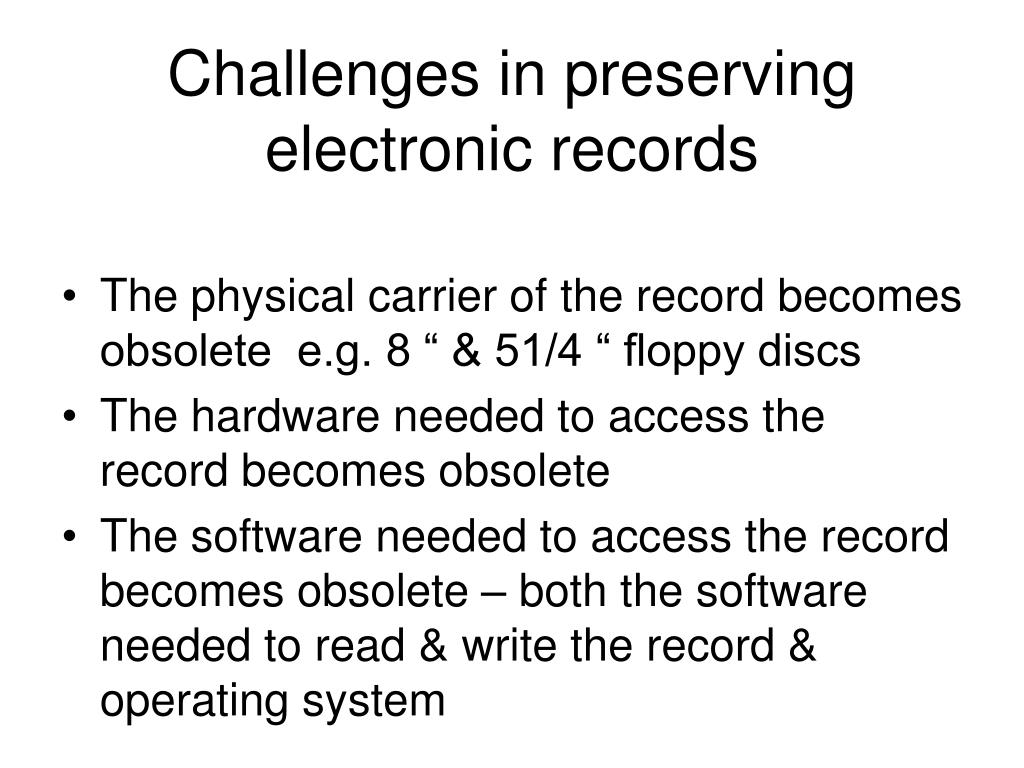 Challenges in preserving electronic records