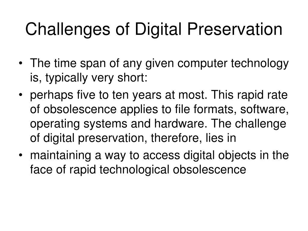 Challenges of Digital Preservation