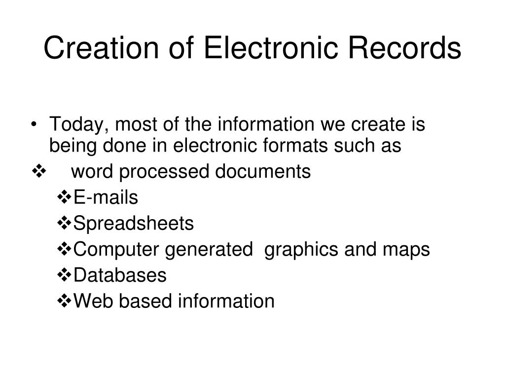 Creation of Electronic Records