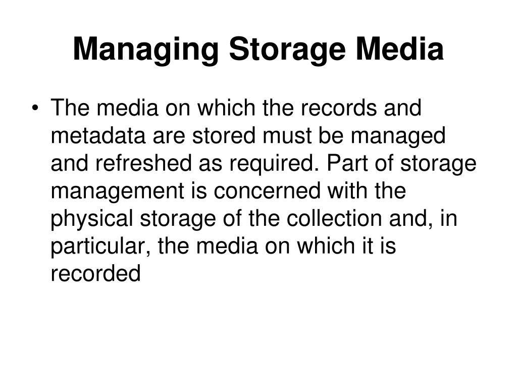 Managing Storage Media