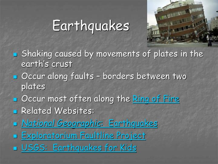 Shaking caused by movements of plates in the earth's crust