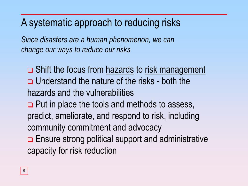 A systematic approach to reducing risks