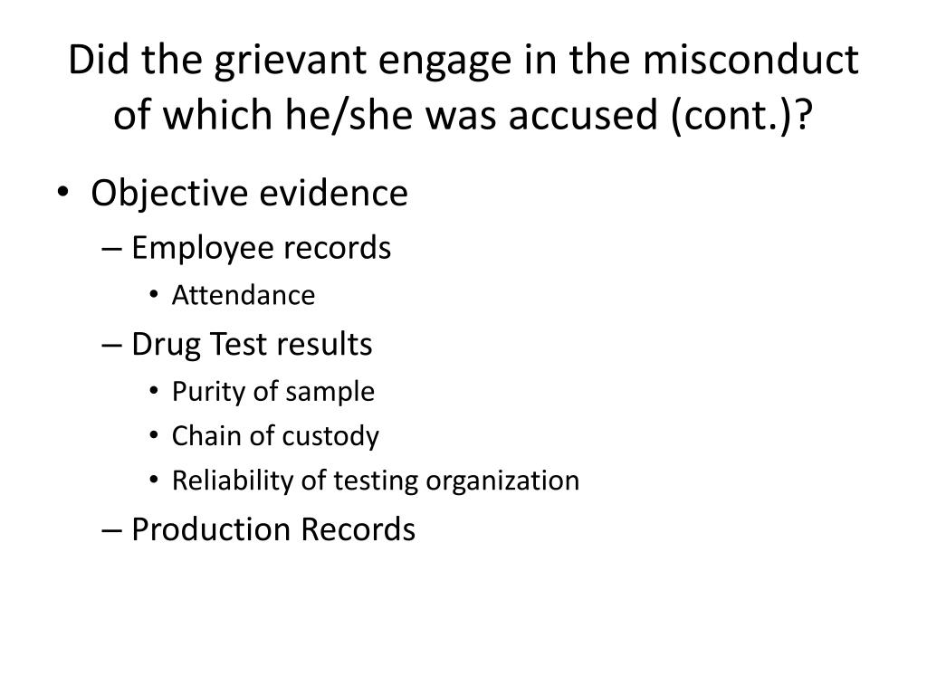 Did the grievant engage in the misconduct of which he/she was accused (cont.)?
