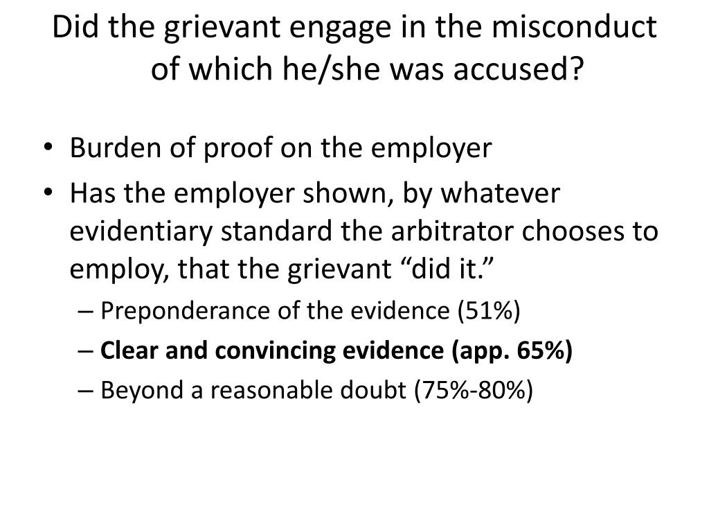 Did the grievant engage in the misconduct of which he/she was accused?