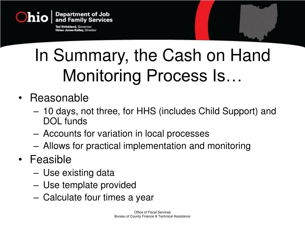 In Summary, the Cash on Hand Monitoring Process Is…