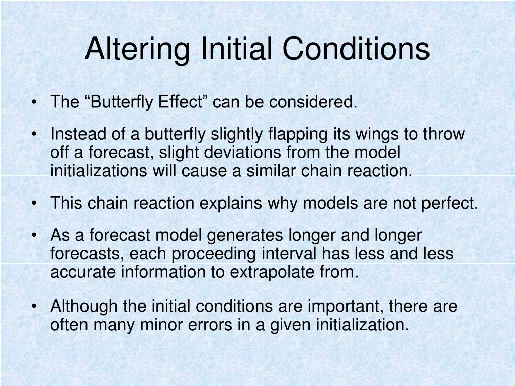 Altering Initial Conditions