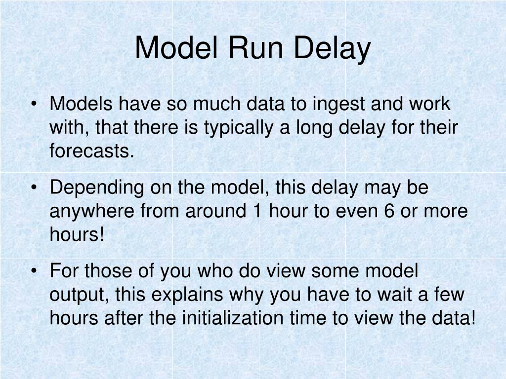 Model Run Delay