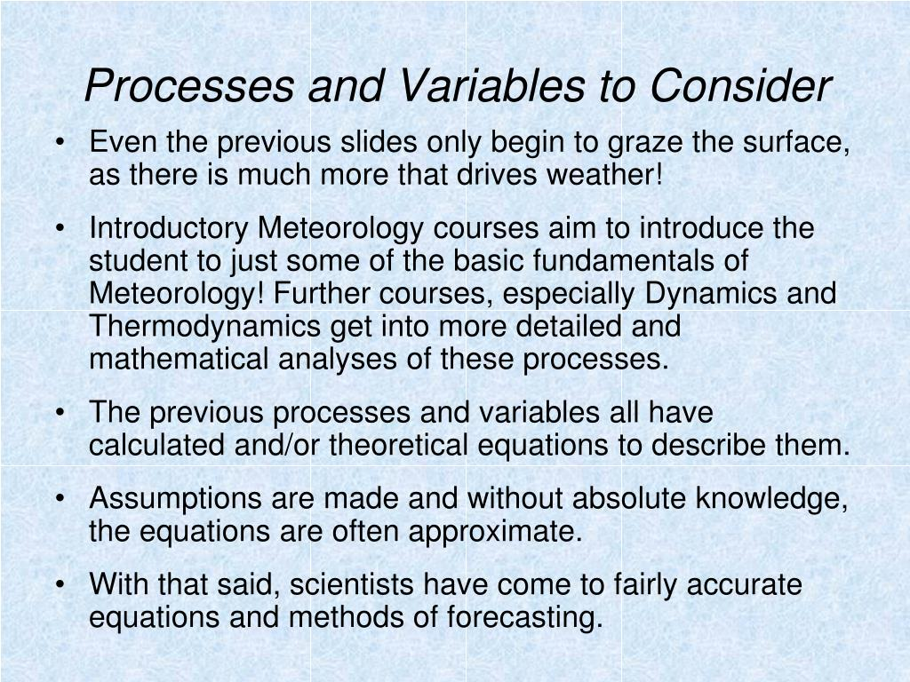 Processes and Variables to Consider