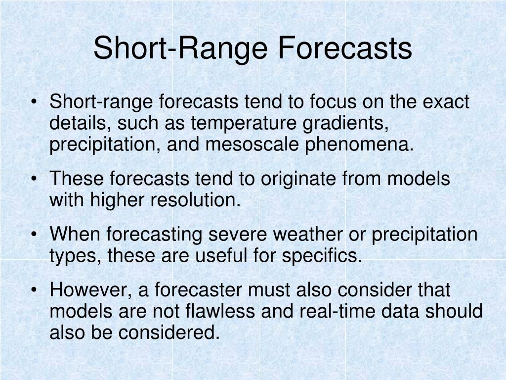 Short-Range Forecasts