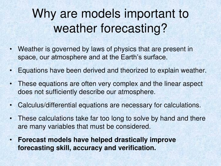 Why are models important to weather forecasting